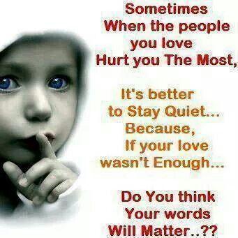 Love wasnt enough. . .words wont matter