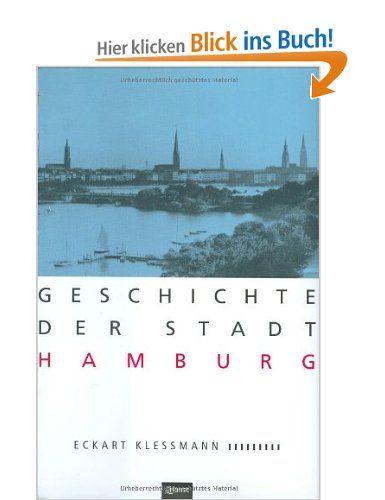 Geschichte der Stadt Hamburg: Amazon.de: Eckart Kleßmann: Bücher