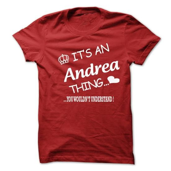 Its An Andrea Thing . You Wouldns Understand - #rock tee #wrap sweater. WANT => https://www.sunfrog.com/No-Category/Its-An-Andrea-Thing-You-Wouldns-Understand-6561998-Guys.html?68278