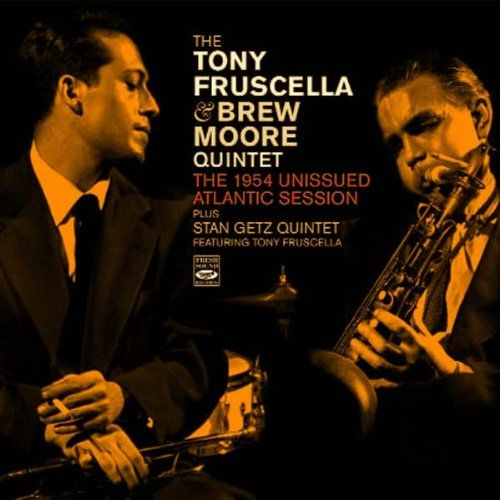 The Tony Fruscella & Brew Moore Quintet. The 1954 Unissued Atlantic Session - Tony Fruscella, Brew Moore