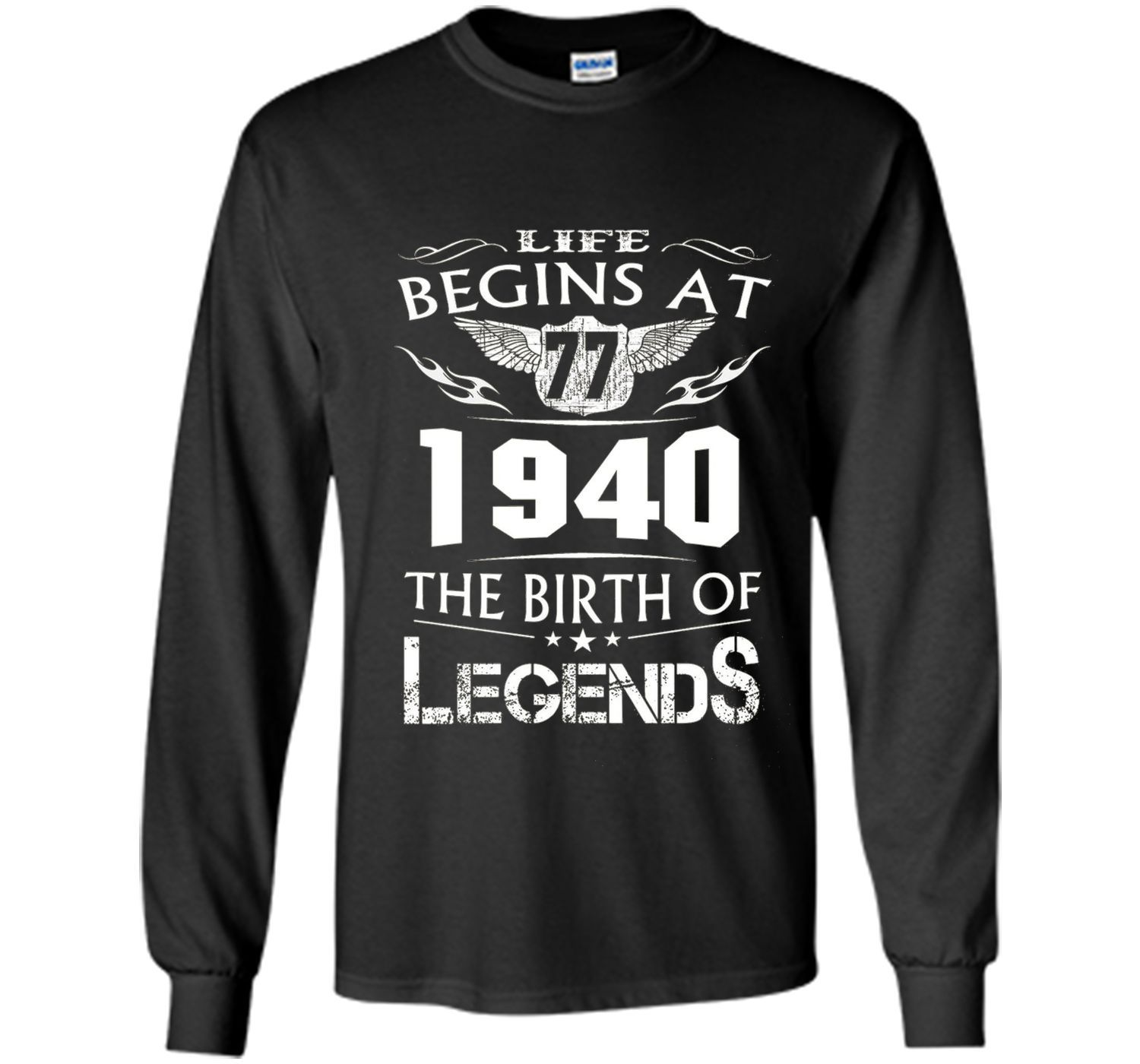 Life Begins At 77 - 1940 The Birth Of Legends Tshirt t-shirt