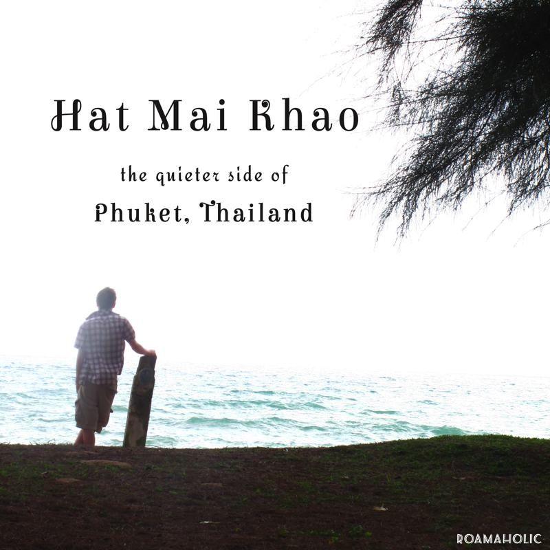 Hat Mai Khao: The Quieter Side of Phuket, Thailand via @Shaz Lake