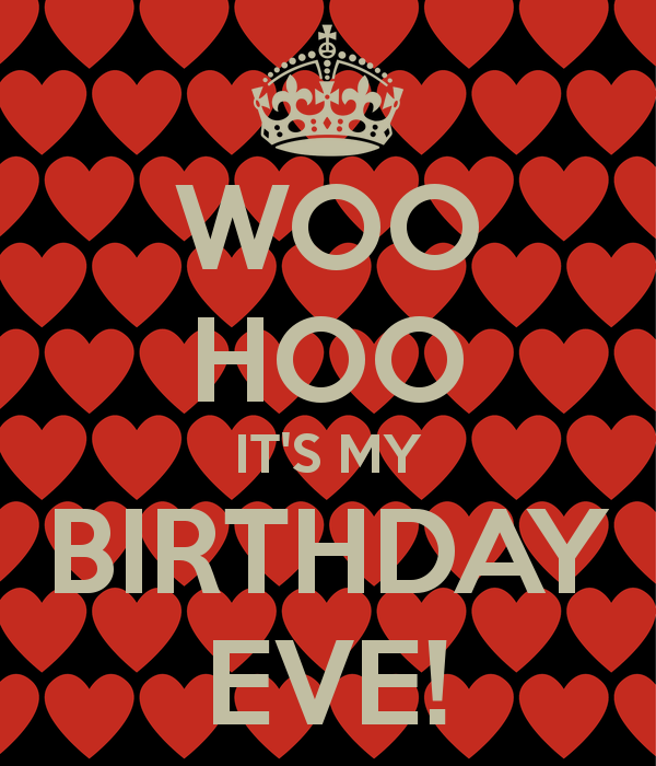 it's my birthday eve   Google Search | COOL STUFF | Keep calm