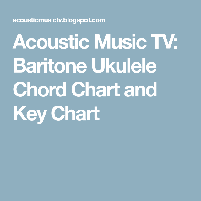 Acoustic Music Tv Baritone Ukulele Chord Chart And Key Chart