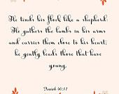 Bible Scripture Art- Isaiah 40:11- 8.5X11 Printable - BV-320