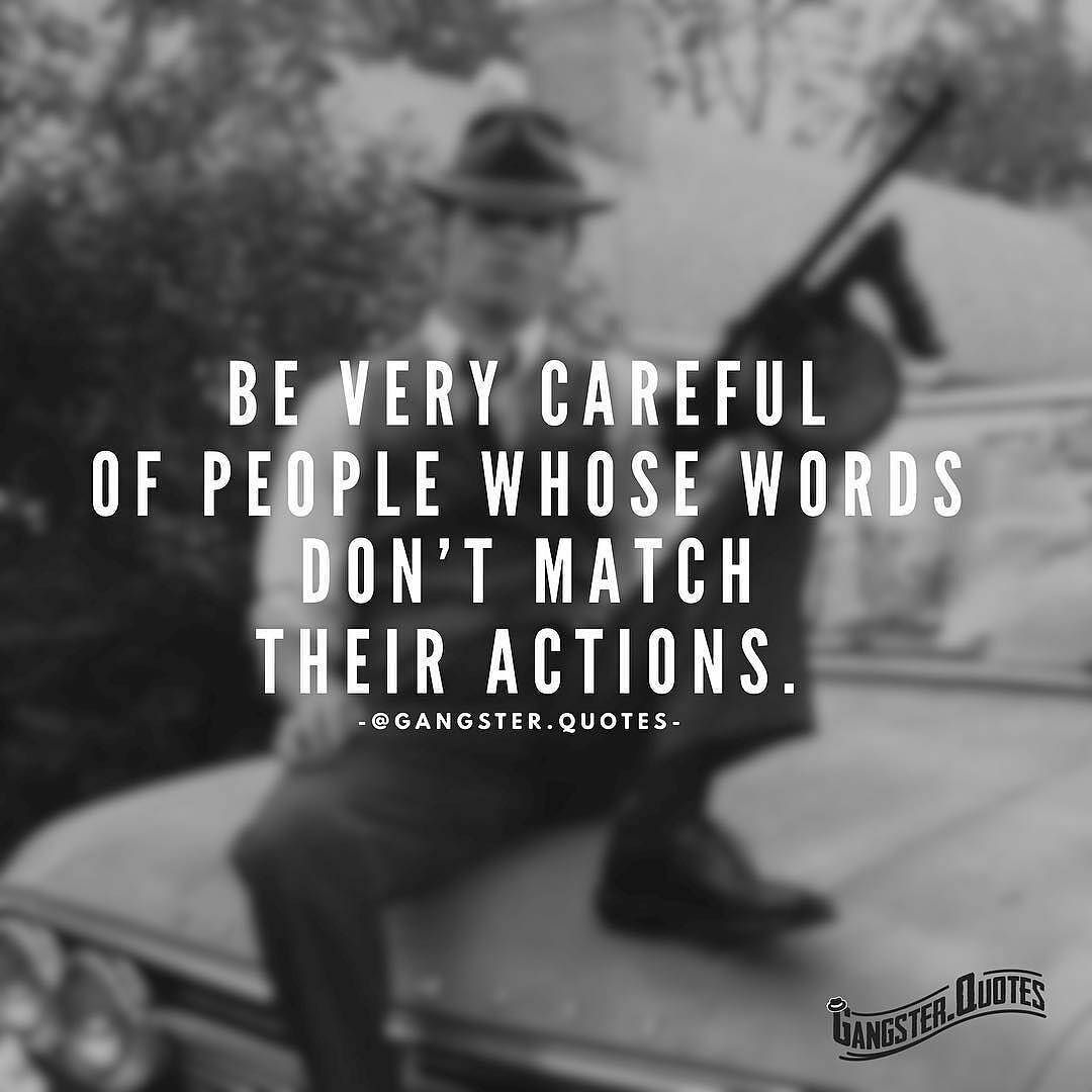 Gangster Quotes About Life You have to chose the people that are going to make your life  Gangster Quotes About Life