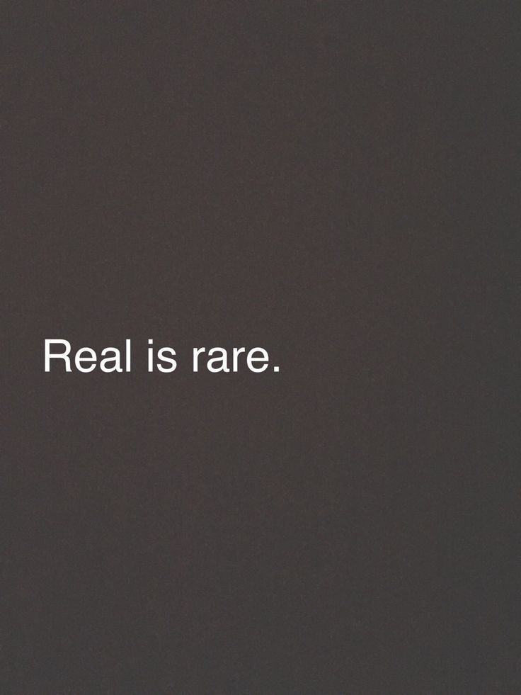 Real Is Rare These Days True Love Is Rare And The Only Thing That