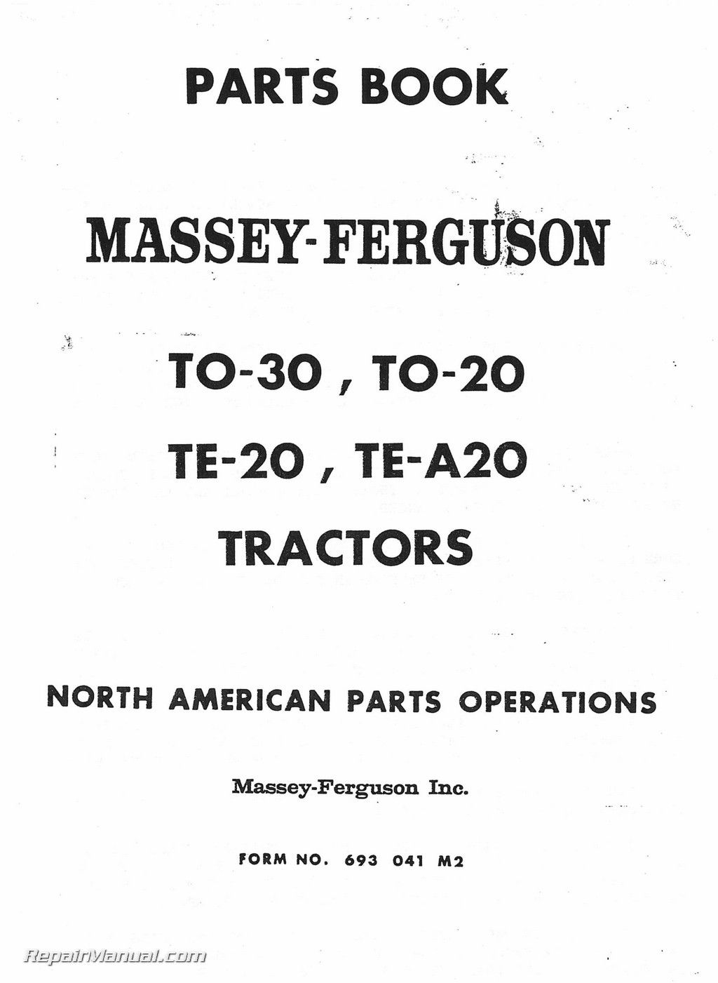 medium resolution of this massey ferguson to 30 to 20 te 20 tea 20 factory parts manual is a reproduction of the original out of print book this book is printed in two sectio