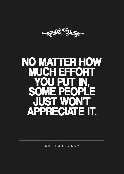 No Matter How Much Effort You Put In Motivational Quotes For Life Life Quotes Motivational Quotes