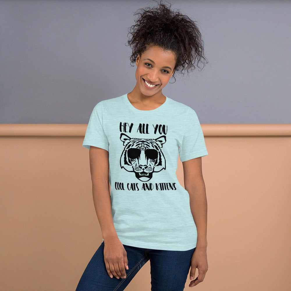 Hey All You Cool Cats And Kittens Short Sleeve Unisex T Shirt In 2020 Women T Shirts For Women Shirts