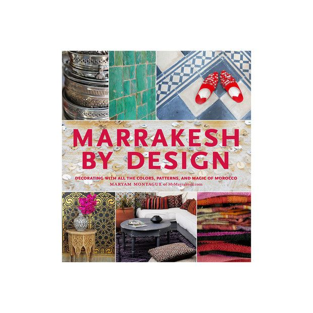 Marrakesh by Design Hardcover Book