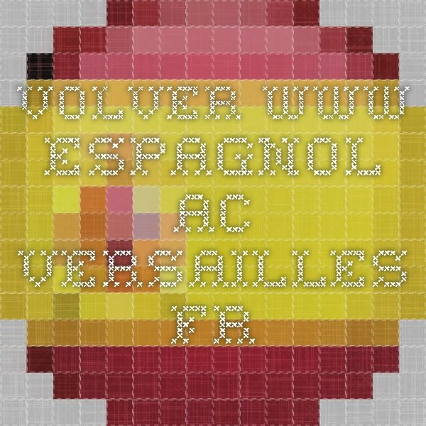 Volver www.espagnol.ac-versailles.fr