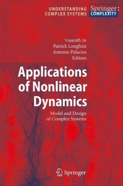 Applications of Nonlinear Dynamics: Model and Design of Complex Systems