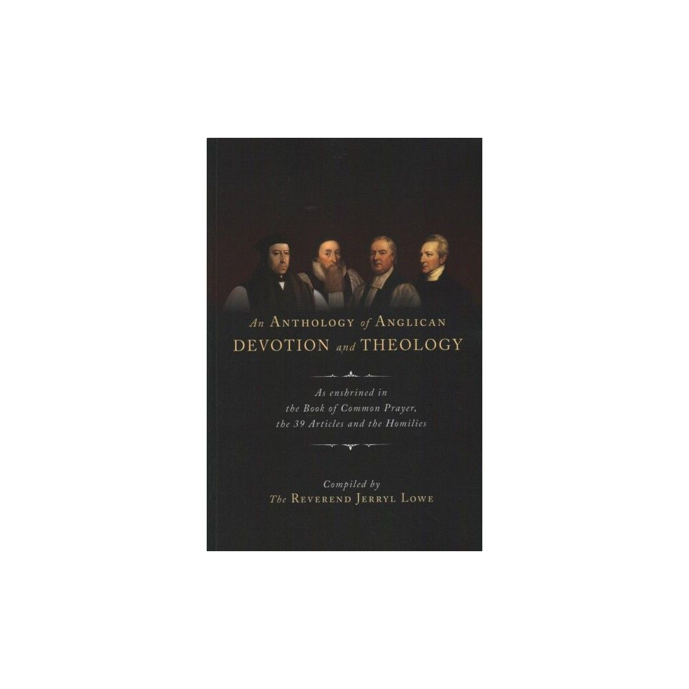 Anthology Of Anglican Devotion And Theology As Enshrined In The