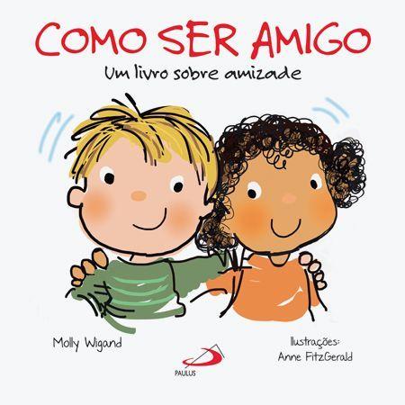 Extremamente Como ser amigo - Um livro sobre amizade | Livros Infantis  YI36