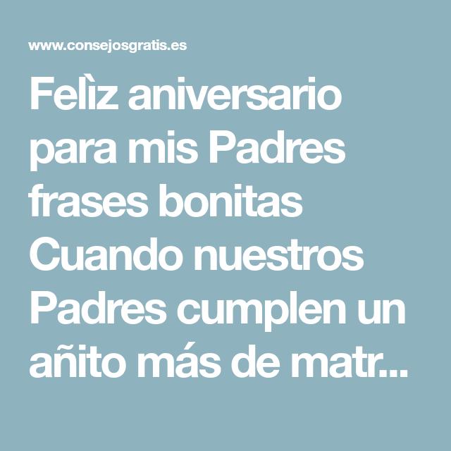 Felìz Aniversario Para Mis Padres Frases Bonitas Cuando Nuestros Padres Cumplen Un Frases De Aniversario Mensaje De Aniversario Feliz Aniversario De Matrimonio