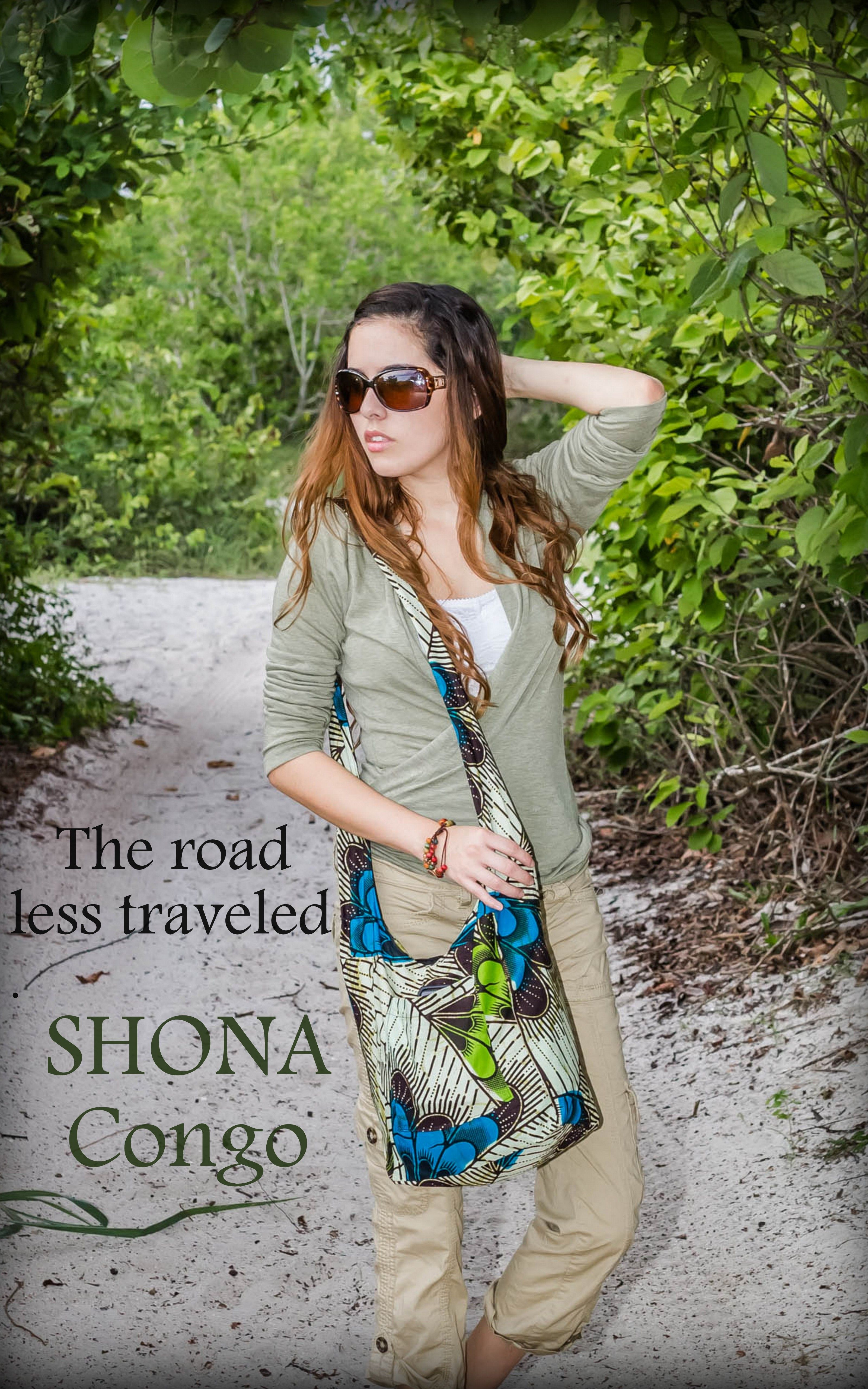 The road less traveled depends on what we carry with us.  Carry something real.  www.shonacongo.com