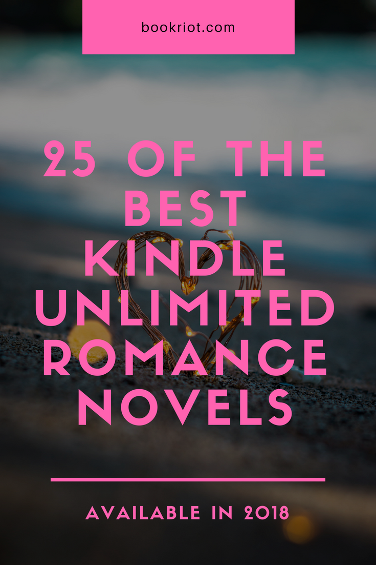 25 of The Best Kindle Unlimited Romance Novels Available in