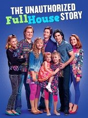 The Unauthorized Full House Story Full House Movie Tv