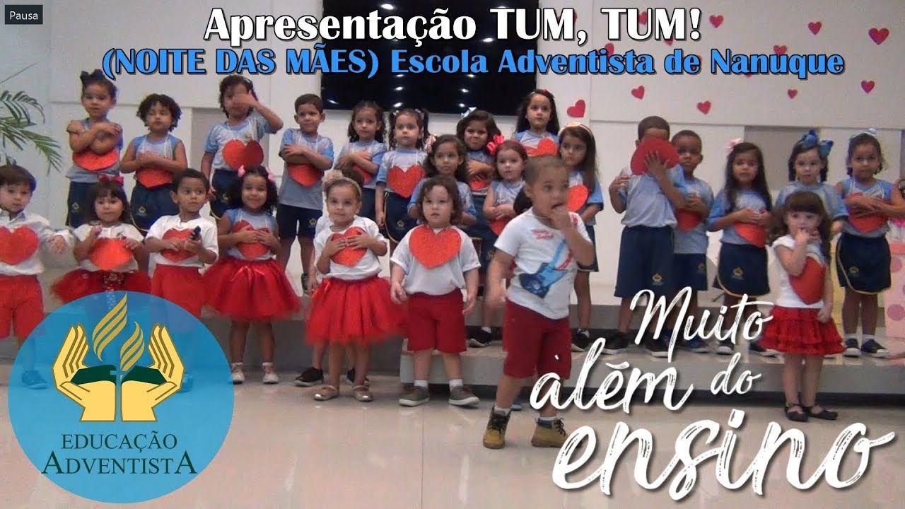Apresentacao Tum Tum Noite Das Maes Escola Adventista De