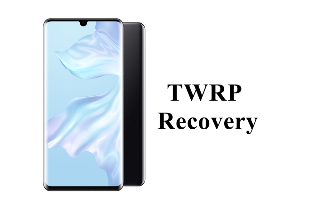 How to Install TWRP Recovery on Huawei P30 Pro - Android Result
