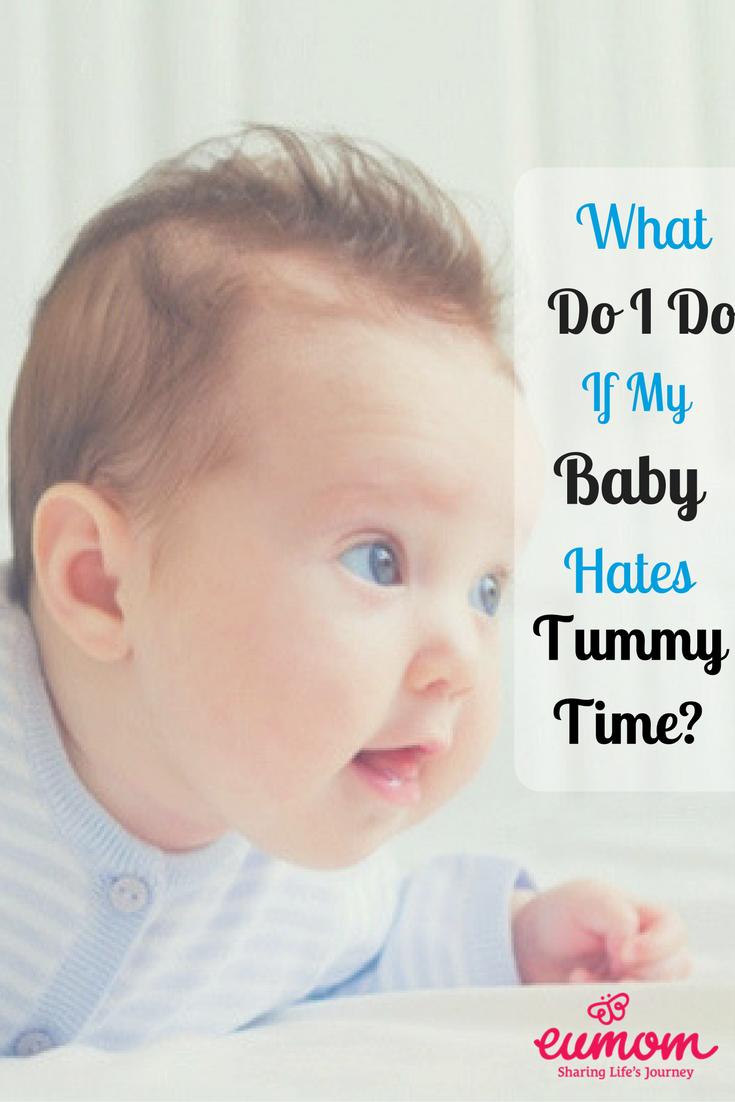 What Do I Do If My Baby Hates Tummy Time? | Baby tummy ...