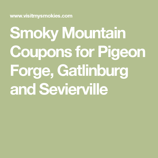 763c5cecf1bf Smoky Mountain Coupons for Pigeon Forge