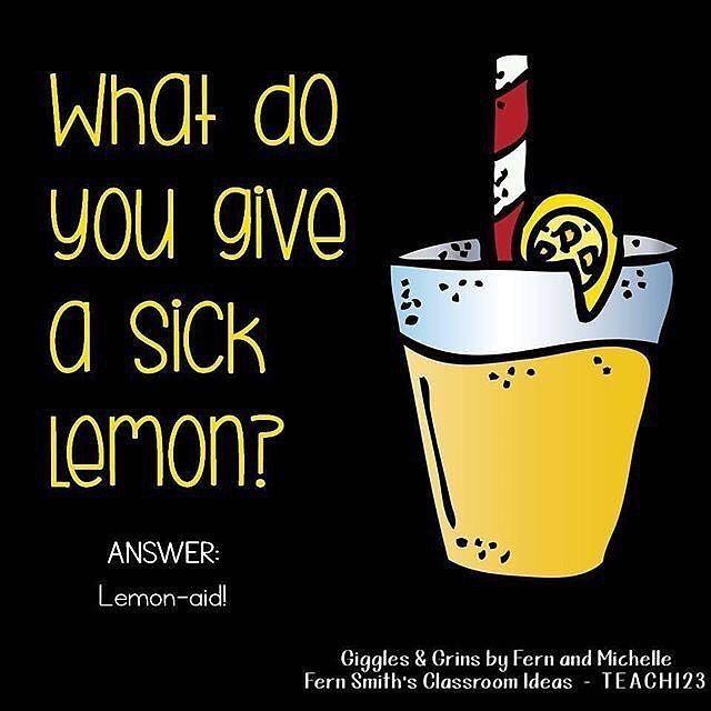 Tonight S Joke For Tomorrow S Students What Do You Give A Sick Lemon Lemon Aid Tonightsjokefortomorrowsstudents Funny Jokes For Kids Cute Jokes Cheesy Jokes