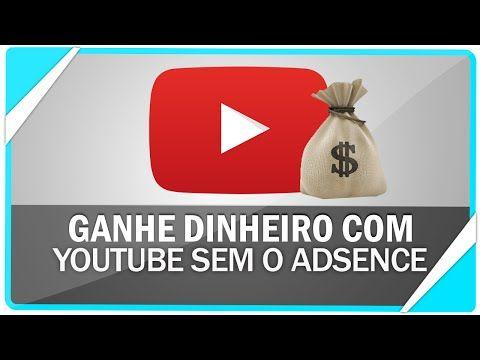 Como ganhar dinheiro com o Youtube ( Sem usar Adsense) - YouTube