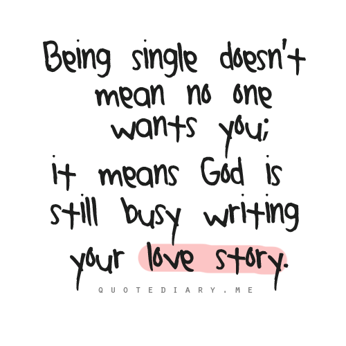 Being Single Quotes Favorite Quotes Love Quotes
