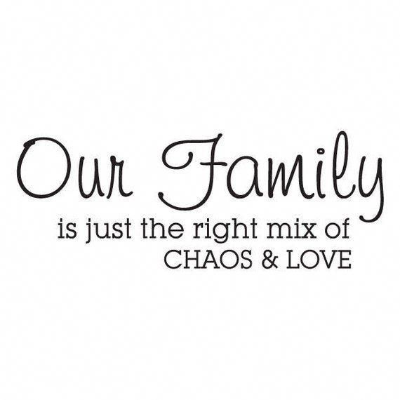Download Wall Quotes Family is Chaos and Love Vinyl Wall Decal Home ...