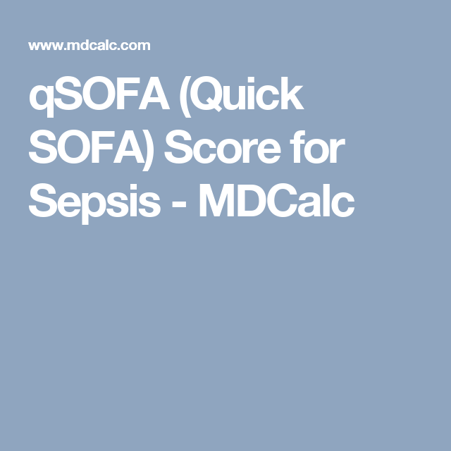 Qsofa Quick Sofa Score For Sepsis Mdcalc