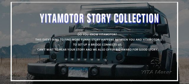 YITAMOTOR Story Collection  What the event about: Do you know YITAMOTOR? Did you purchase any product from YITAMOTOR? How did you purchase YITAMOTOR product? From yitamotor.com or YITAMOTOR online store? Use several words to describe YITAMOTOR product or service, what will you say?  What we write about: No matter you are new or quite familiar with YITAMOTOR. This event aims to help more people know YITAMOTOR, to set up a bridge connects us. You can write in which way you know YITAMOTOR and…