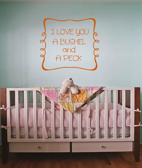 I love you a bushel and a peck Vinyl Lettering Wall Decal by OZAVinylGraphics