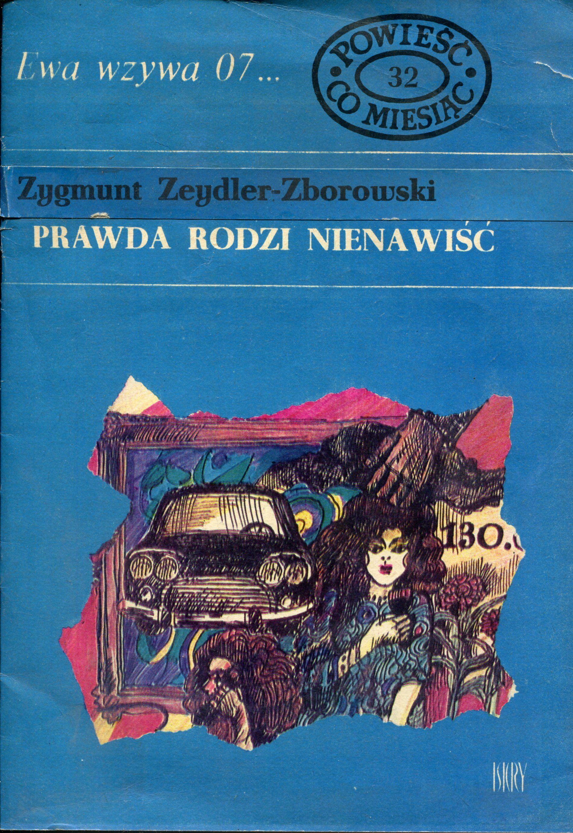 Prawda Rodzi Nienawisc Zygmunt Zeydler Zborowski Cover By Marian Stachurski Book Series Ewa Wzywa 07 Published By Wyd Pandora Screenshot Movie Posters Poster