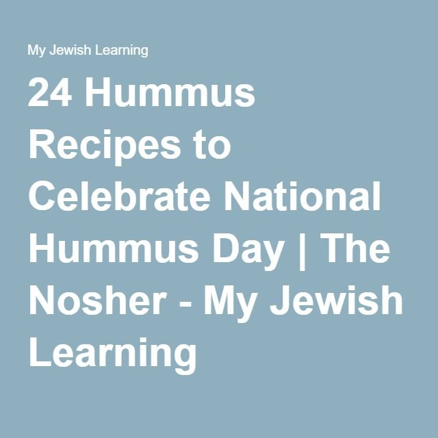 24 Hummus Recipes to Celebrate National Hummus Day | The Nosher - My Jewish Learning