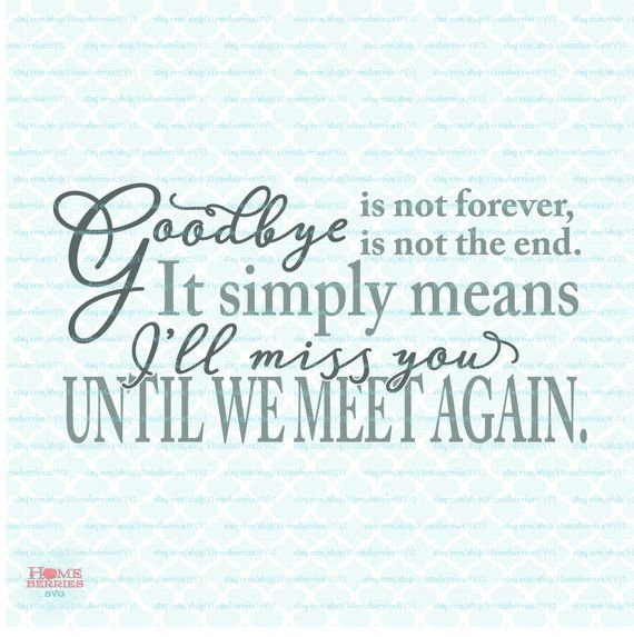 Memorial Quote svg Grieving svg Loss svg Goodbye Is Not ...