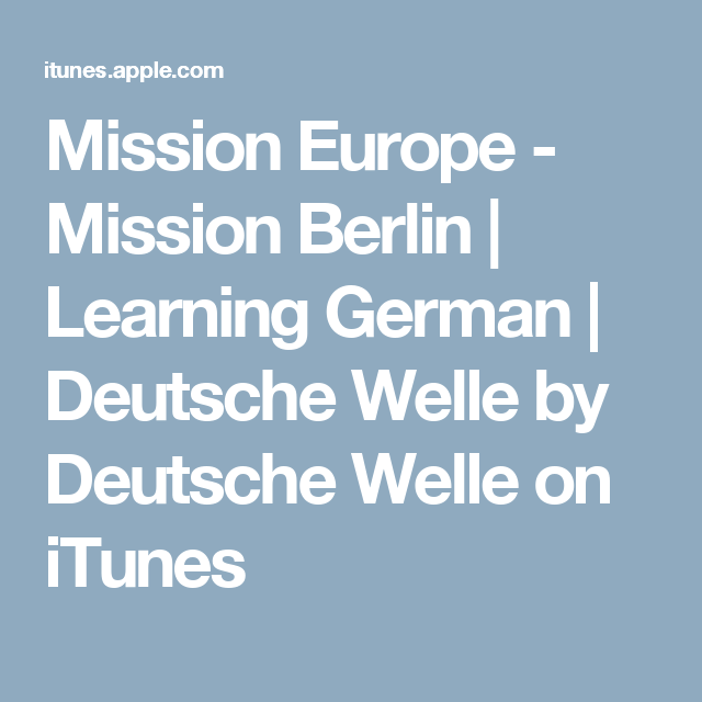 Mission Europe Mission Berlin Learning German