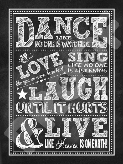 Dance like no one is watching chalkboard sign