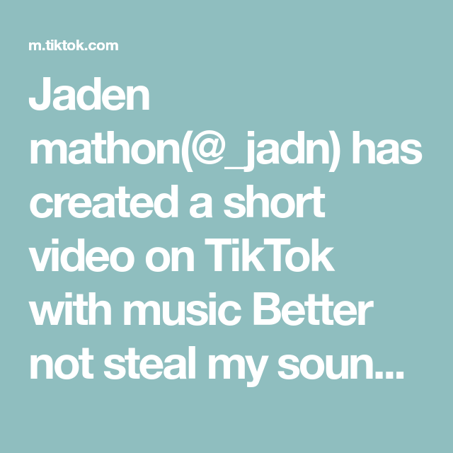 Jaden Mathon Jadn Has Created A Short Video On Tiktok With Music Better Not Steal My Sound Without Giving Me Credit Mind Over Matter Young The Giant Music