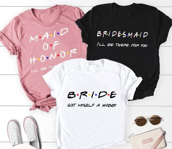 Bridesmaid shirt, Bachelorette party shirts, Friends theme shirts, Bride's squad, Bride's team, I'll be there for you shirt, Bridal party #bachelorettepartyideas