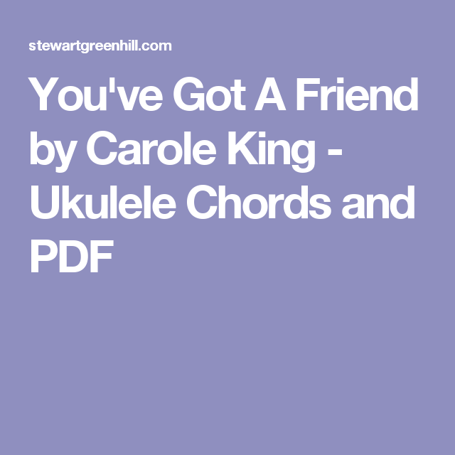 Youve Got A Friend By Carole King Ukulele Chords And Pdf Music