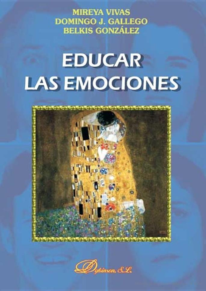Excelente libro de tres grandes expertos en educación emocional - Mireya Vivas, Domingo J. Gallego, Belkis González - Google Libros