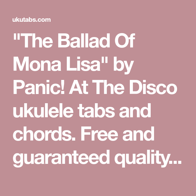 The Ballad Of Mona Lisa By Panic At The Disco Ukulele Tabs And