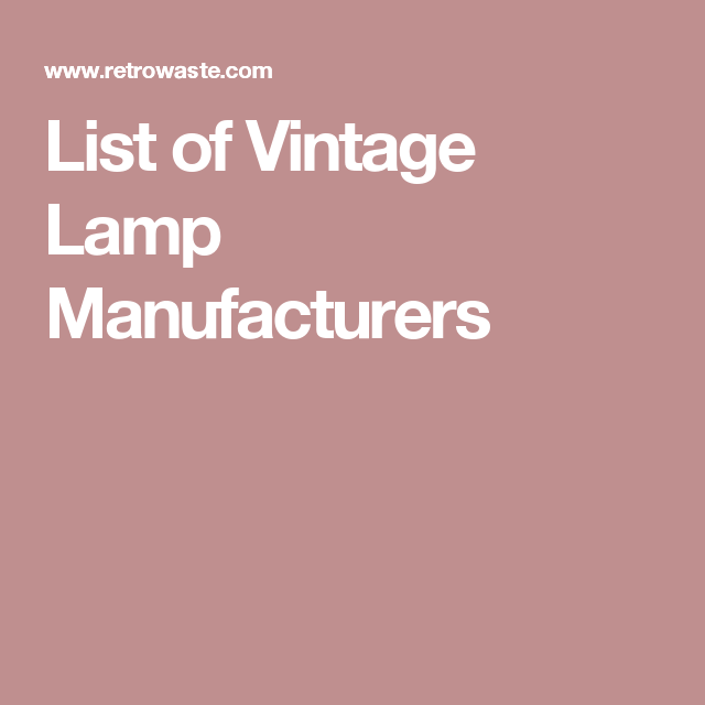 List Of Vintage Lamp Manufacturers