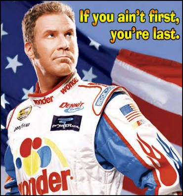 Image Result For If Your Not First Youre Last Ricky Bobby