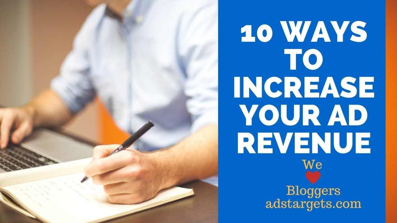 10 Ways to Increase Your Ad Revenue as Blogger This or