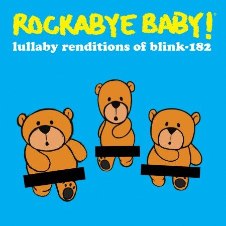 Here S The Blink 182 Lullaby Album You Wanted Alternative Press Rockabye Baby Baby Lullabies Blink 182