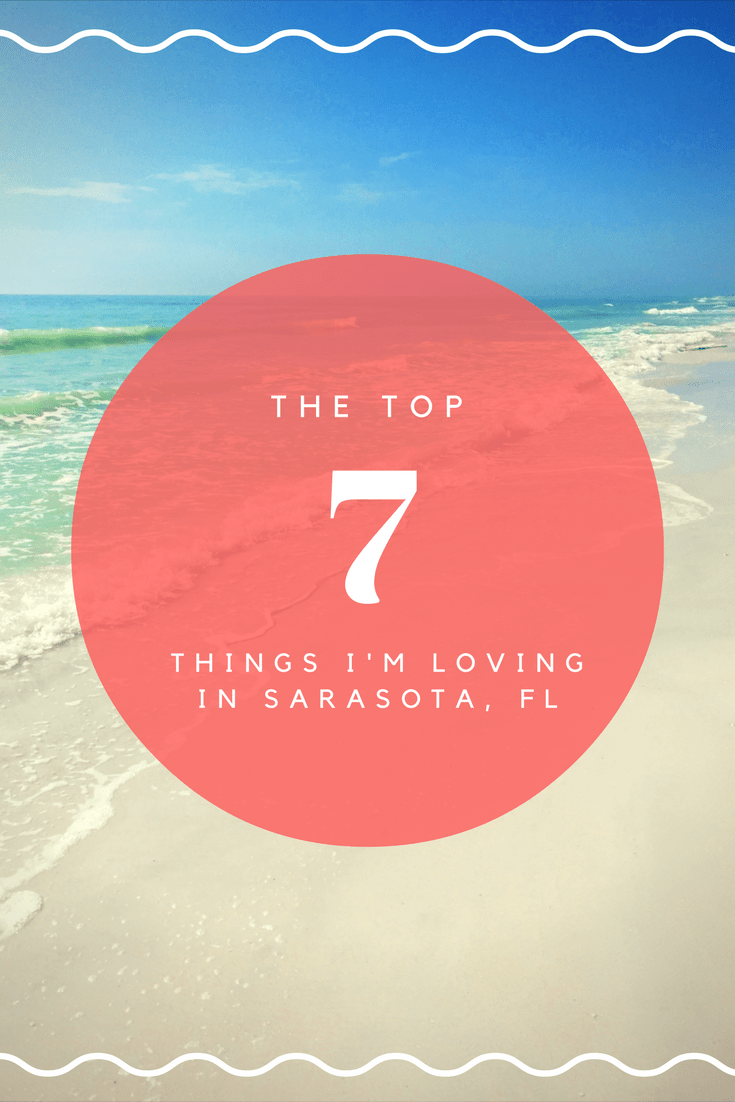 7 Things I'm Loving in Sarasota, Florida Right Now   I Want