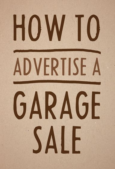 How To Write A Garage Sale Ad And Where To Post It Online Garage Sales Garage Sale Advertising Garage Sale Organization